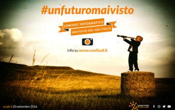 Immagine #UNFUTUROMAIVISTO – CONTEST FOTOGRAFICO SUL SUD ITALIA