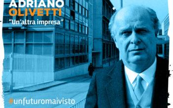 Immagine ADRIANO OLIVETTI: UN'ALTRA IMPRESA