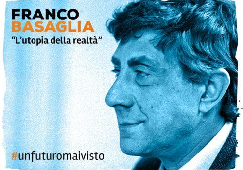 Franco Basaglia, L'utopia della realtà